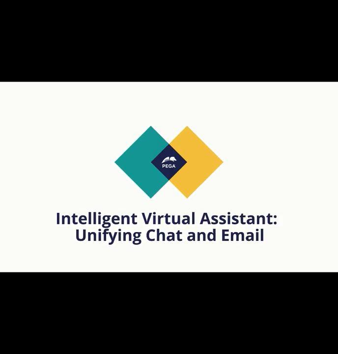 Pega Intelligent Virtual Assistant: Unifying Chat and Email