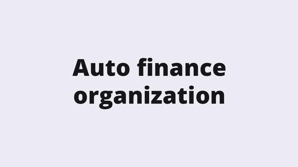 Auto finance organization