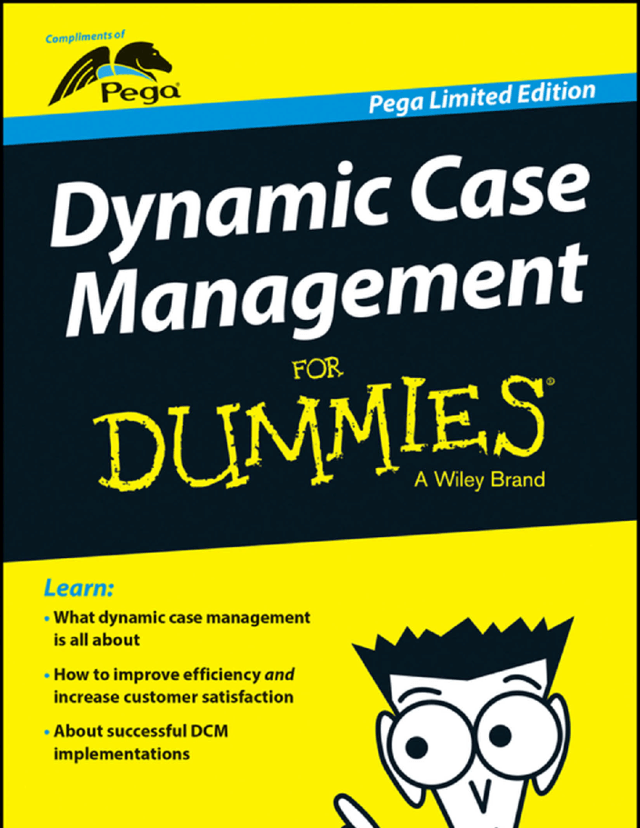 Dynamic Case Management For Dummies | Pega